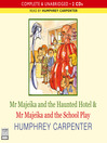 Mr. Majeika and the Haunted Hotel & Mr. Majeika and the School Play (MP3)